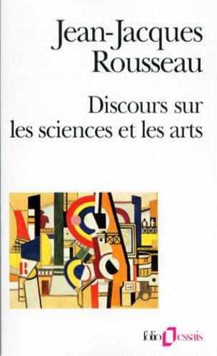 Jean-Jacques Rousseau - Discours sur les sciences et les arts.