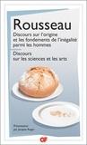 Jean-Jacques Rousseau - Discours sur les sciences et les arts - Discours sur l'origine de l'inégalité.