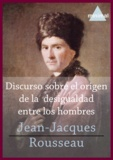 Jean-Jacques Rousseau - Discurso sobre el origen de la desigualdad entre los hombres.