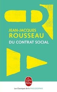 Jean-Jacques Rousseau - Du contrat social ou principes du droit politique et autres écrits autour du contrat social.