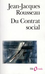 Jean-Jacques Rousseau - Du contrat social précéde de Discours sur l'économie politique et suivi de Fragments politiques.