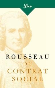 Jean-Jacques Rousseau - Du contrat social - Ou Principes du droit politique.