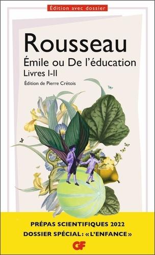Emile ou De l'éducation. Livres I-II