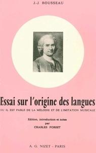 Jean-Jacques Rousseau et Charles Porset - Essai sur l'origine des langues - où il est parlé de la mélodie et de l'imitation musicale.