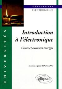 Deedr.fr INTRODUCTION A L'ELECTRONIQUE. Cours et exercices corrigés Image