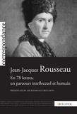 Jean-Jacques Rousseau - Jean-Jacques Rousseau - En 78 lettres, un parcours intellectuel et humain.