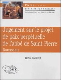 Jean-Jacques Rousseau et Hervé Guineret - Jugement sur le projet de paix perpétuelle de l'abbé de Saint-Pierre.