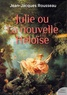Jean-Jacques Rousseau - Julie ou la Nouvelle Héloïse.