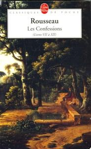 Jean-Jacques Rousseau - Les Confessions de J.-J. Rousseau - Tome 2 : Livres VII à XII.