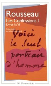 Jean-Jacques Rousseau - Les Confessions - Tome 1, Livres 1 à 6.
