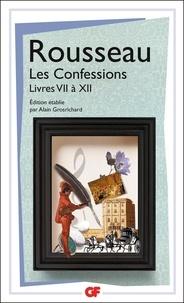Jean-Jacques Rousseau - Les Confessions - Tome 2, Livres 7 à 12.