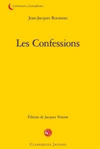 Jean-Jacques Rousseau - Les Confessions.
