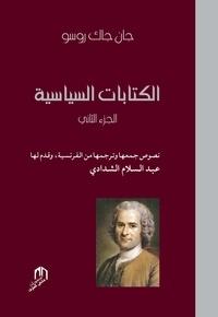 Jean-Jacques Rousseau - Les écrits politique - Tome 2.
