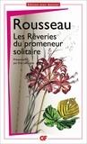Jean-Jacques Rousseau - Les rêveries du promeneur solitaire.