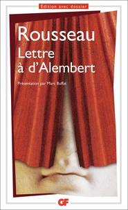 Jean-Jacques Rousseau - Lettre à d'Alembert.