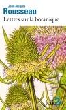 Jean-Jacques Rousseau - Lettres sur la botanique.