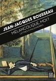 Jean-Jacques Rousseau - Mélancolique, moi ? - Lettres à Malesherbes.