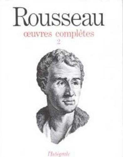 Jean-Jacques Rousseau - Oeuvres complètes - Tome 2, Oeuvres philosophiques et politiques : des premiers écrits au contrat social.