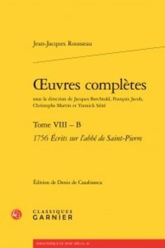 Oeuvres complètes. Tome 8, 1756 - Ecrits sur l'abbé de Saint-Pierre