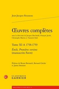 Jean-Jacques Rousseau - Oeuvres complètes - Tome 11 A, 1758-1759, Emile, Premières versions (manuscrits Favre).