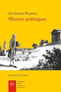 Jean-Jacques Rousseau - Oeuvres politiques.