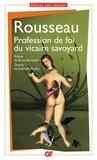 Jean-Jacques Rousseau - Profession de foi du vicaire savoyard.
