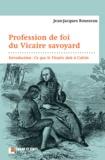 """Jean-Jacques Rousseau - Profession de foi du Vicaire savoyard - Introduction : """"Ce que le Vicaire doit à Calvin""""."""