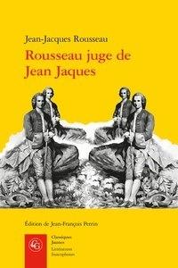 Rousseau juge de Jean Jacques - Jean-Jacques Rousseau |