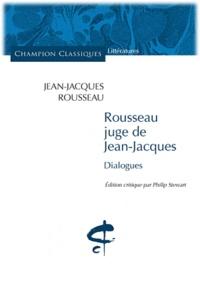 Jean-Jacques Rousseau - Rousseau juge de Jean-Jacques - Dialogues.