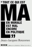 Jean-Jacques Rousseau - Tout ce qui est mal en morale est encore mal en politique.