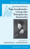 Jean-Jacques Rousseau: Vom Gesellschaftsvertrag - oder Prinzipien des Staatsrechts.