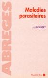Jean-Jacques Rousset - Maladies parasitaires.