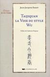 Jean-jacques Sagot - Taijiquan - La voie du style Wu.