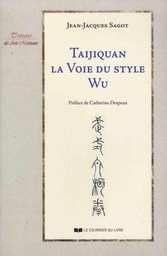 Taijiquan. La voie du style Wu