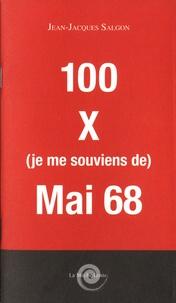 Jean-Jacques Salgon - 100 X (je me souviens de) Mai 68.