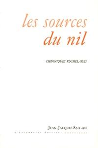 Jean-Jacques Salgon - Les sources du Nil - Chroniques rochelaises.