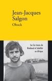 Jean-Jacques Salgon - Obock - Rimbaud et Soleillet en Afrique.