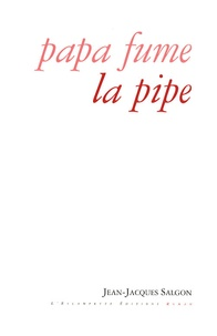 Jean-Jacques Salgon - Papa fume la pipe.