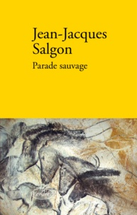 Jean-Jacques Salgon - Parade sauvage.