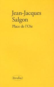 Jean-Jacques Salgon - Place de l'Oie.