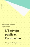 Jean-Jacques Salomon et André Lebeau - L'Écrivain public et l'ordinateur - Mirages du développement.