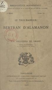 Jean-Jacques Salverda de Grave - Le troubadour Bertran d'Alamanon.