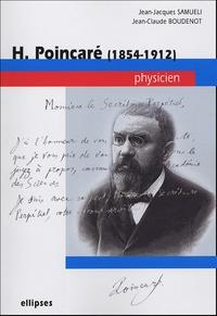 Jean-Jacques Samueli et Jean-Claude Boudenot - H Poincaré (1854-1912) - Physicien.
