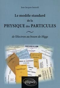 Accentsonline.fr Le modèle standard de la physique des particules - De l'électron au boson de Higgs Image