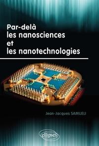 Par-delà les nanosciences et les nanotechnologies - Jean-Jacques Samueli pdf epub