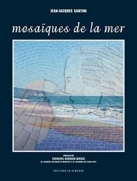 Jean-Jacques Santini - Mosaïques de la mer.