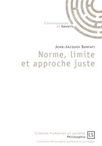 Jean-Jacques Sarfati - Norme, limite et approche juste.