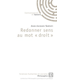 "Jean-Jacques Sarfati - Redonner sens au mot ""droit""."
