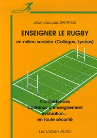 Jean-Jacques Sarthou - Enseigner le rugby.