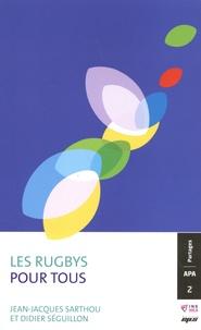 Jean-Jacques Sarthou et Didier Séguillon - Les rugbys pour tous.